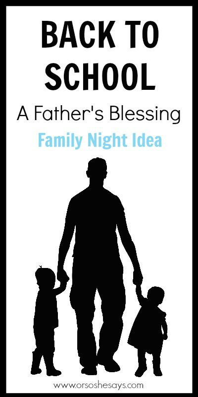 Back to School Family Night Idea: A Father's Blessing