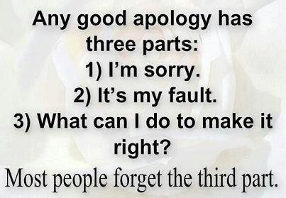 sorry quotes | any good apology has 3 parts:1)I'm sorry2)It's my fault3)What can