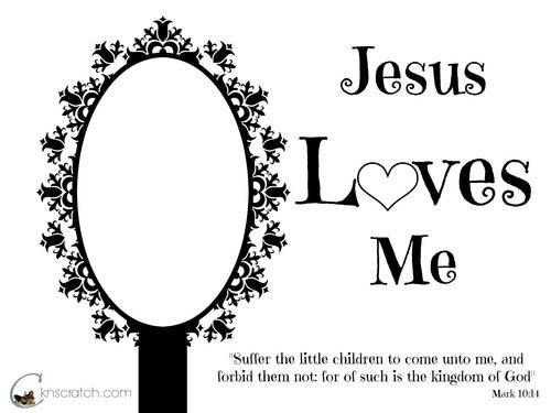 Jesus loves me- tape foil on for the mirror or have the