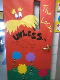Our classroom door...I was inspired by the other Lorax