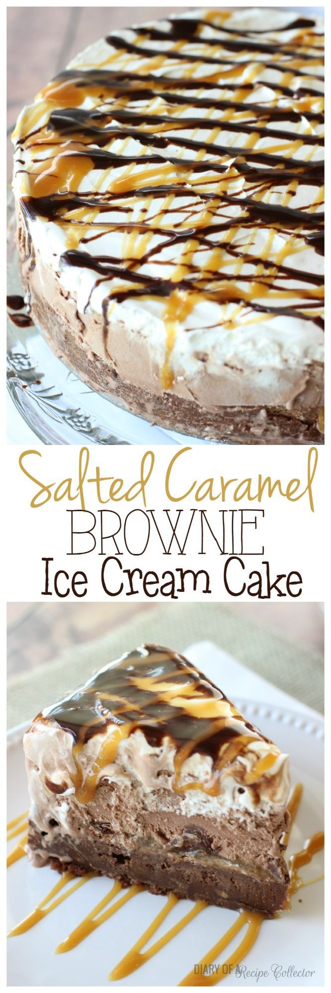 Salted Caramel Brownie Ice Cream Cake – Layers of rich brownie filled with toffee, salted caramel, dark chocolate truffles,
