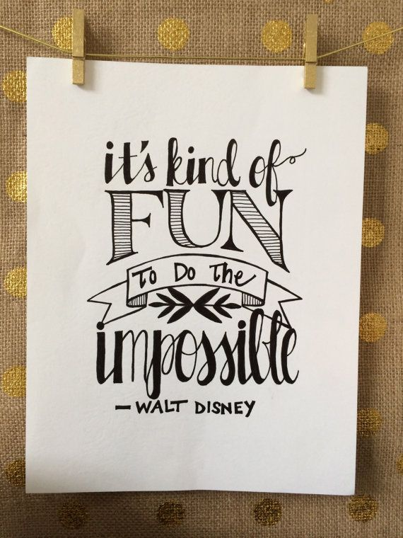 Hand Lettered – Walt Disney Quote –  on High Quality Matte Photo Paper – typography – home