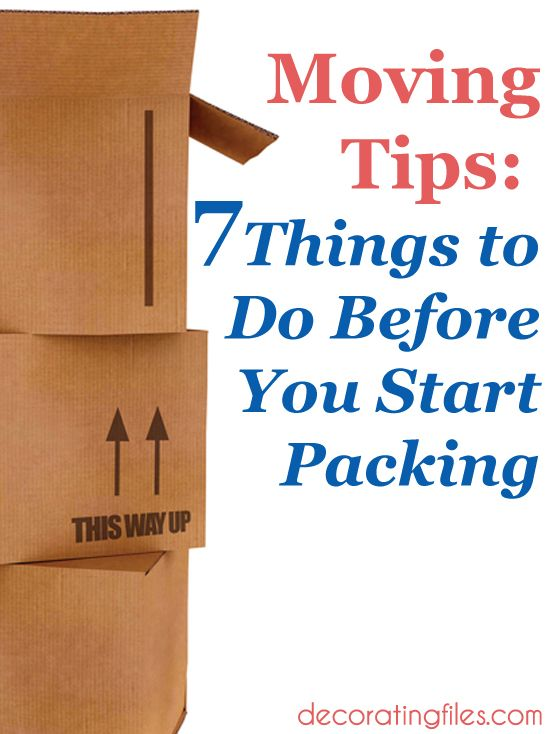 Moving Tips 7 Things to Do Before You Start Packing  Decorating Files  movingtips