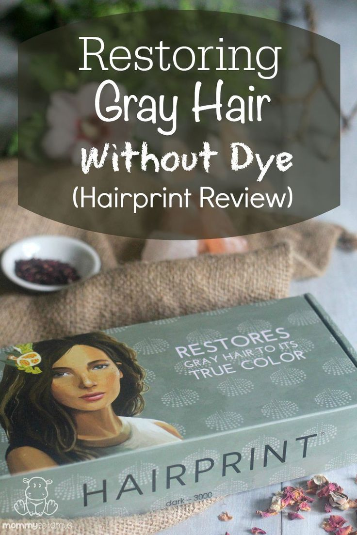 Restoring Gray Hair To Its True Color Without Dye Hairprint Review  Health food stores