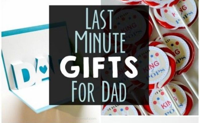 Last Minute Gifts For Dad Stuff Pinterest Dads Last