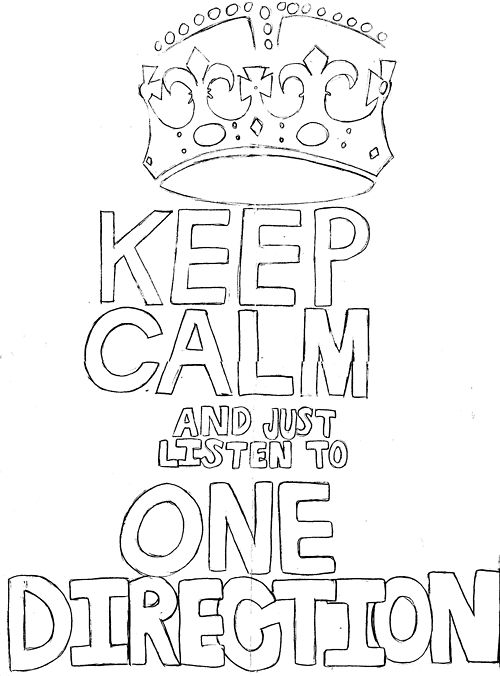 Keep Calm & just listen to One Direction. Haha works