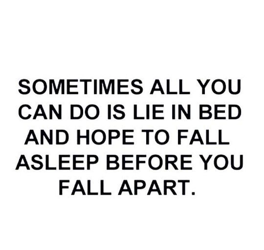 Sometimes all you can do is lie in bed and hope to fall