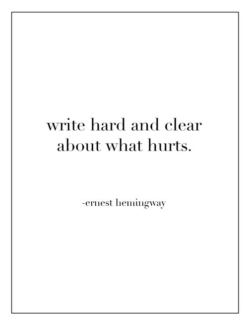 """""""Write hard and clear about what hurts"""" (links to a vulnerable blog post on depression)"""