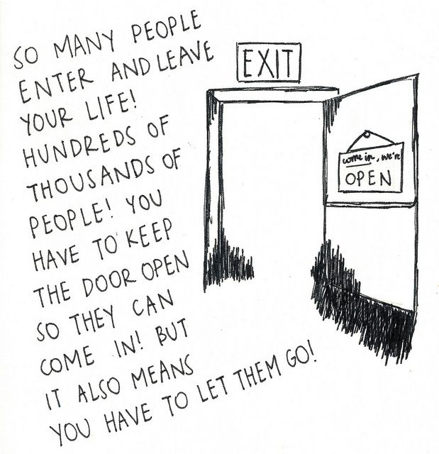 """""""So many people enter and leave your life! Hundreds of"""