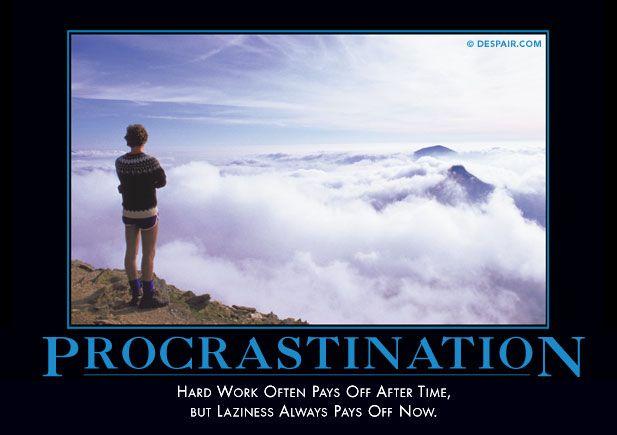 Procrastination Demotivator  Uninspiring Quotes