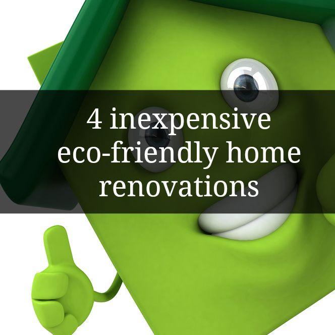 4 Inexpensive Ecofriendly Home Renovations Go Green