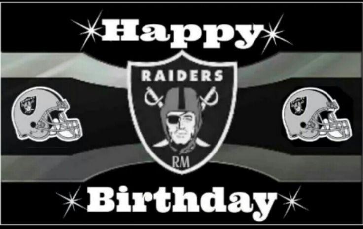 Happy Birthday From The Raider Nation Raiders Bitches Pinterest Raider Nation Raiders And