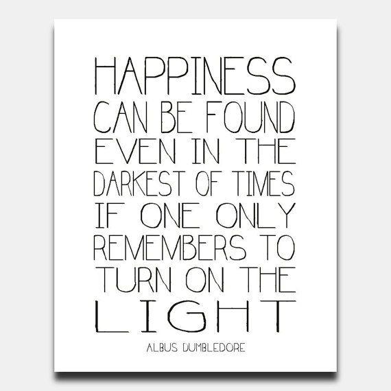 25+ best ideas about Dumbledore Light Quote on Pinterest