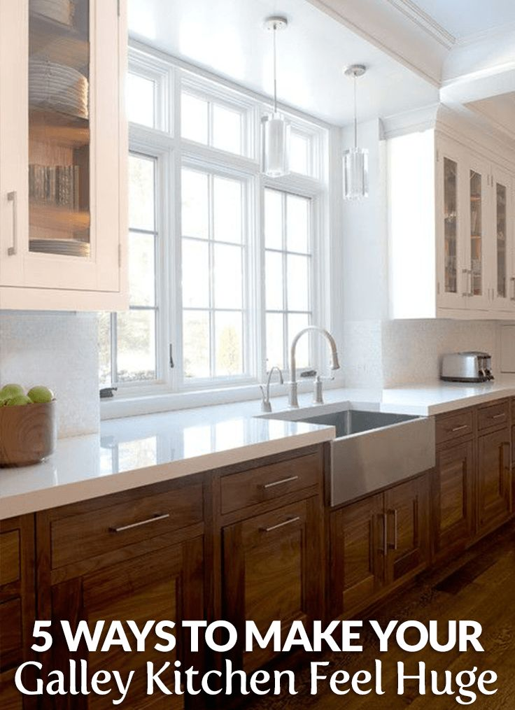 5 Ways To Make Your Galley Kitchen Feel Huge Remodeling