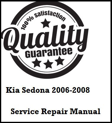 Kia Sedona 2006 2007 2008 This a complete service manual