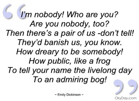 The poem I'm Nobody Who are you by Emily Dickson