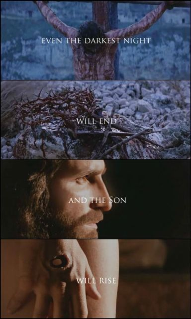 Les Miserables vs. The Passion of the Christ. Even the darkest night will end and the SON will rise!