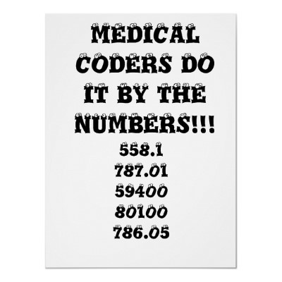 Medical coders do it by the numbers!!!, 558.178... poster