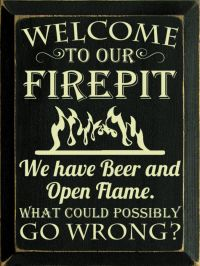 Details about Welcome to Our Fire Firepit Sign Beer For ...