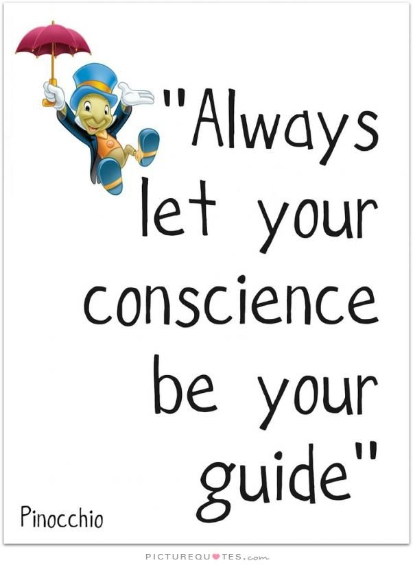 Always let your conscience be your guide. Disney quotes on