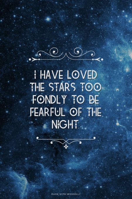 Cute Wallpapers Of The Word Slay I Have Loved The Stars Too Fondly To Be Fearful Of The