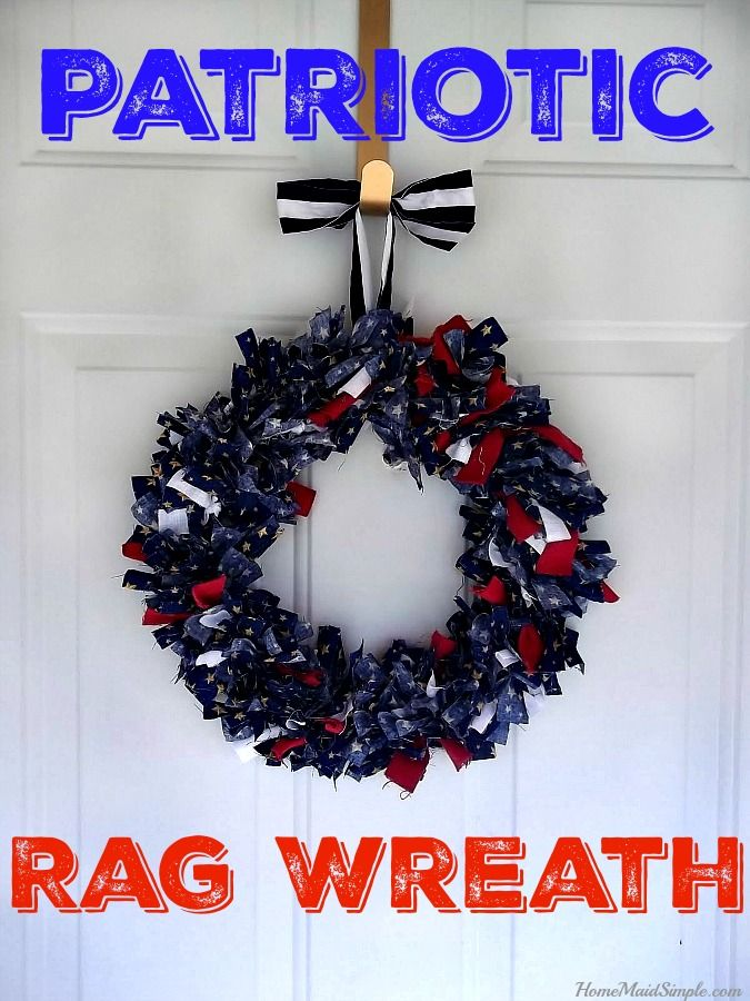 Show Your Colors With A Patriotic Rag Wreath All You Need