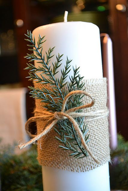 holiday candles: wrap a swatch of burlap around a candle with some natural greenery or a holiday pick with a pinecone or berries
