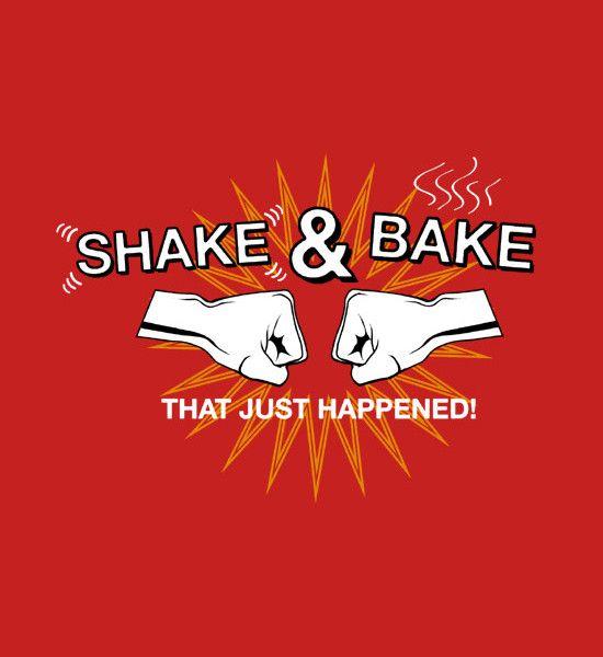 Shake And Bake Tshirt  Talladega Nights And Talladega