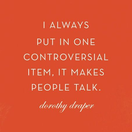 controversial. Dorothy Draper:
