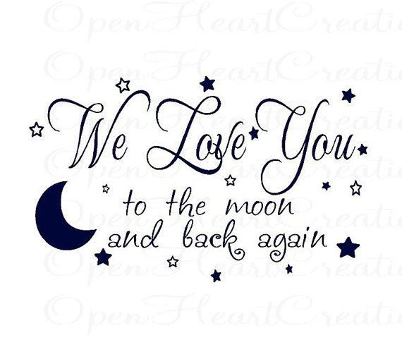 We Love You to the Moon and Back Again Vinyl Wall Decal