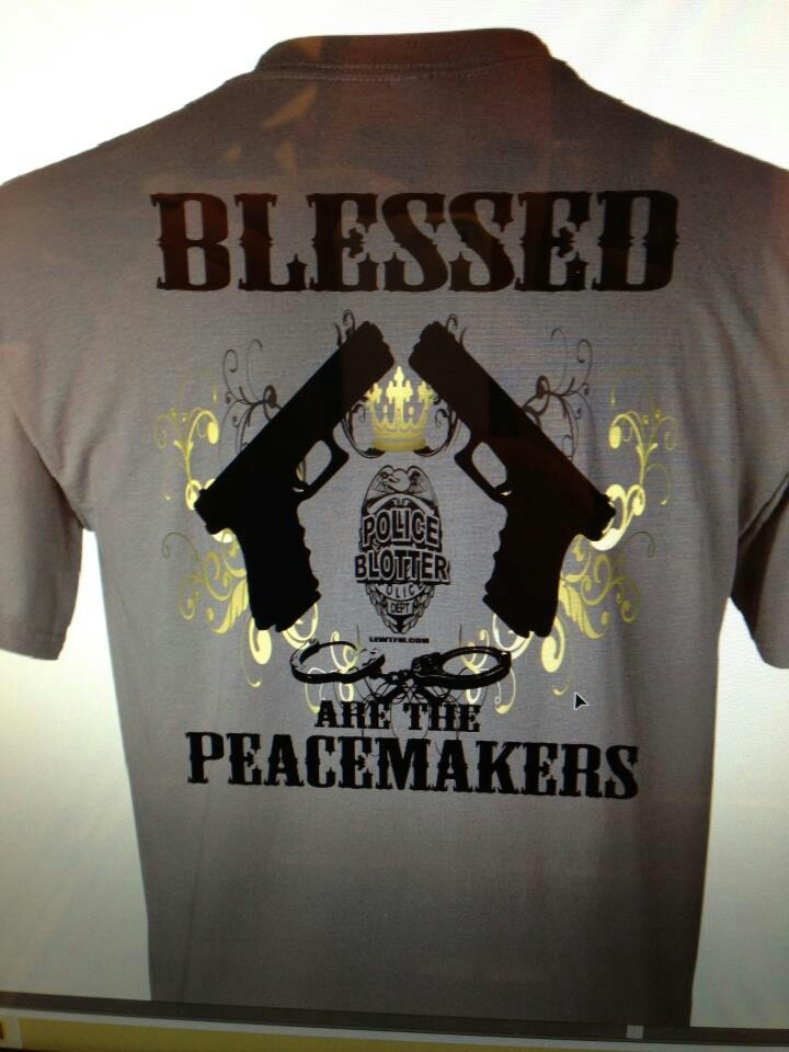 Blessed are the peacemakers  Police stuff  Pinterest