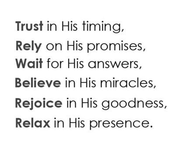 Trust in His timing Rely on His promises Wait for His