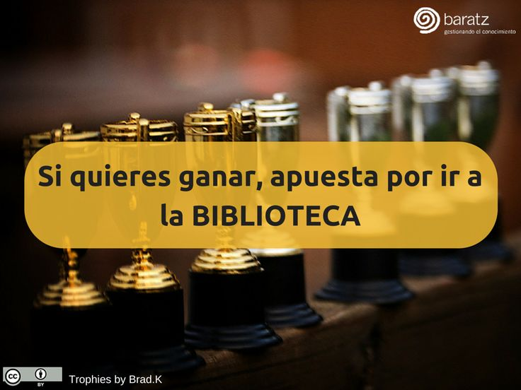 Si quieres ganar, apuesta por ir a la BIBLIOTECA