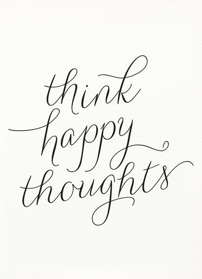 Best 25+ Think happy thoughts ideas on Pinterest