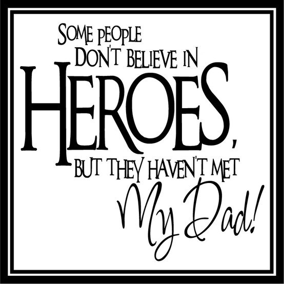 I love my daddy! He is a true hero! Being a firefighters