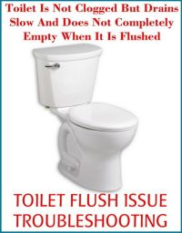 Toilet Is Not Clogged But Drains Slow | DIY - Tips Tricks ...
