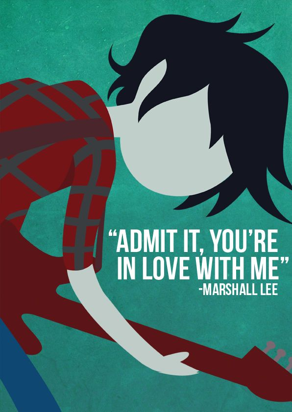 Adventure Time – Marshall Lee Quote Poster don't even like adventure time and this is true for me