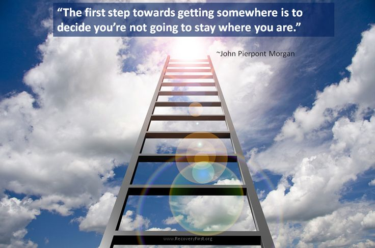 The first step towards getting somewhere is to decide youre not going to stay where you are