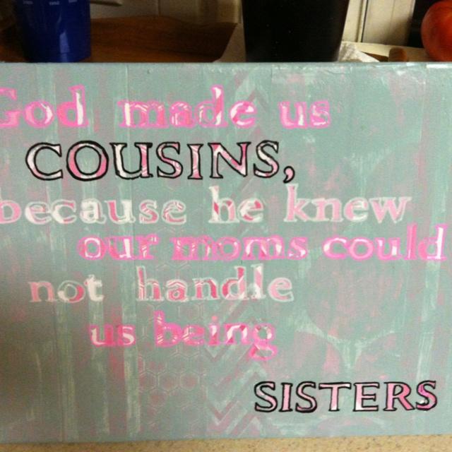 Cousins Quote On A Canvas Best Friend!! Pinterest
