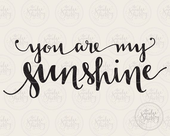You Are My Sunshine SVG Cut File, My Only Sunshine, Hand