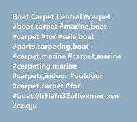 Best 25+ Boat carpet ideas on Pinterest