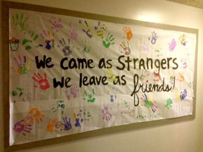 """Strangers Become Friends""  Created for a college bulletin board but could be us"