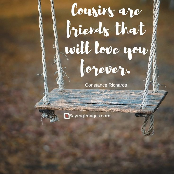 Top 30 Cousin Quotes & Sayings #sayingimages #cousinquotes