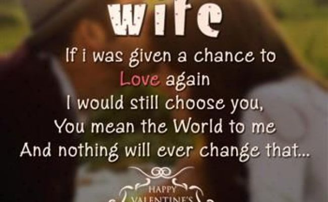 My Dear Wife If I Was Given A Chance To Love Again I Would