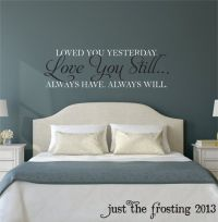 Love You Still Master Bedroom Wall Decal - Vinyl Wall ...
