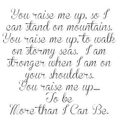 Josh Groban, You Raise Me Up. Wow, do I love this song