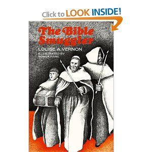 The Bible Smuggler, by Louise A. Vernon ...biography of ...