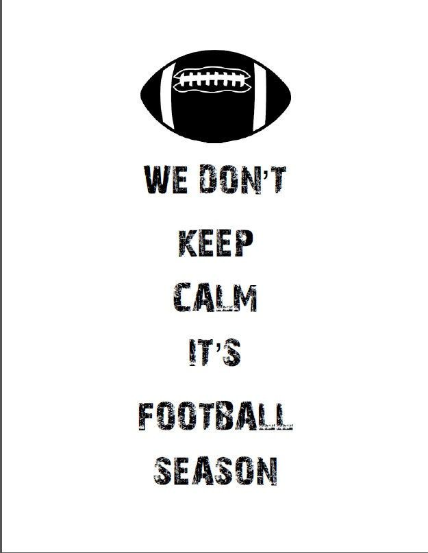 We Don't Keep Calm It's Football Season, INSTANT DOWNLOAD