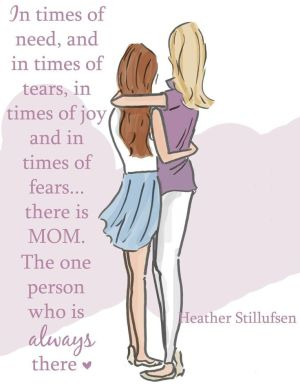 daughter mom mother quotes always mommy person daddy