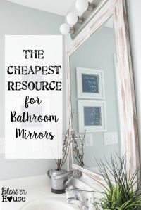 The Cheapest Resource for Bathroom Mirrors (and Bathroom ...
